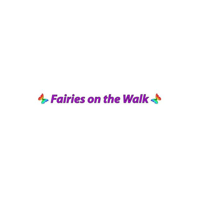 fairies on the walk