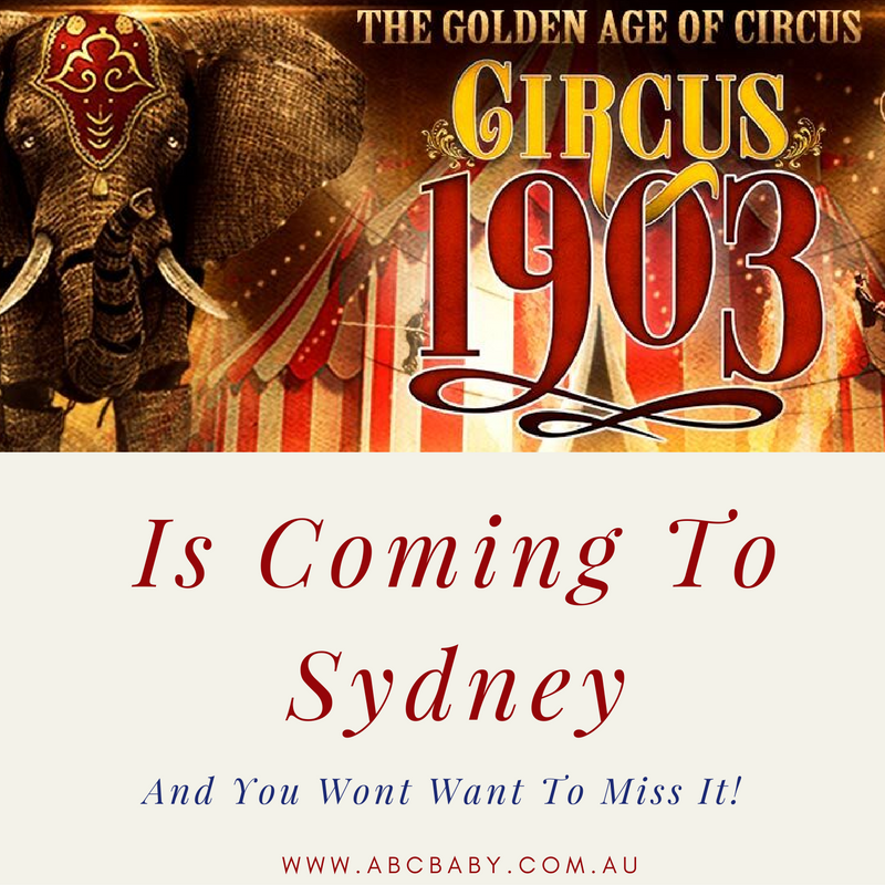 CIRCUS 1903 – The Golden Age of Circus Is Coming To Sydney And You Wont Want To Miss It!