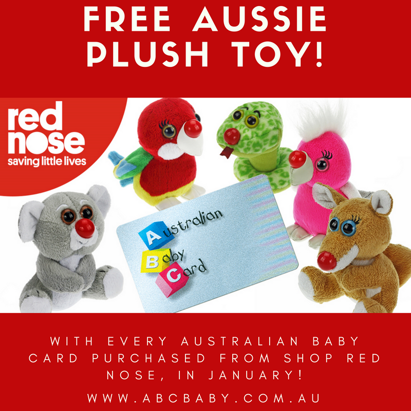 Get a bonus Red Nose Aussie Animal plush toy with every AUSTRALIAN BABY CARD purchased from Shop Red Nose this January!