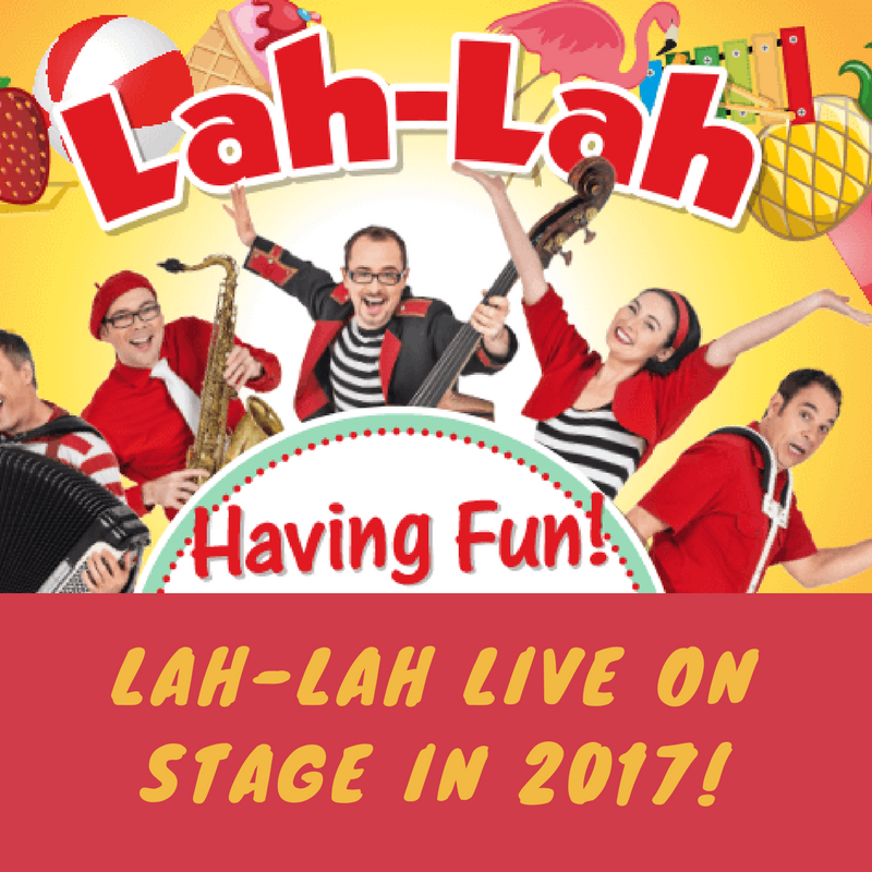 Lah-Lah LIVE ON STAGE in 2017 - If you see one family concert this year make it 'Having Fun!'