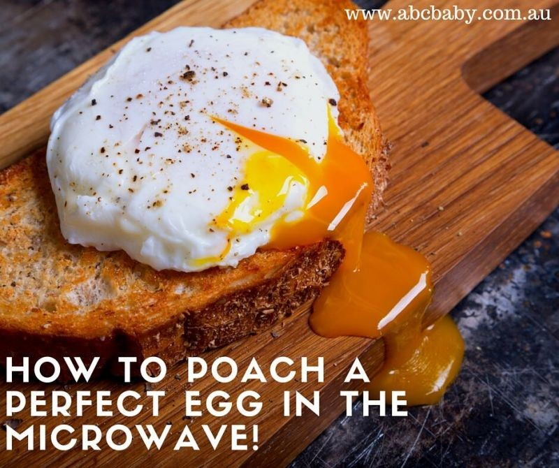 How To Poach A Perfect Egg In The Microwave Abc Blog Australian Baby Card