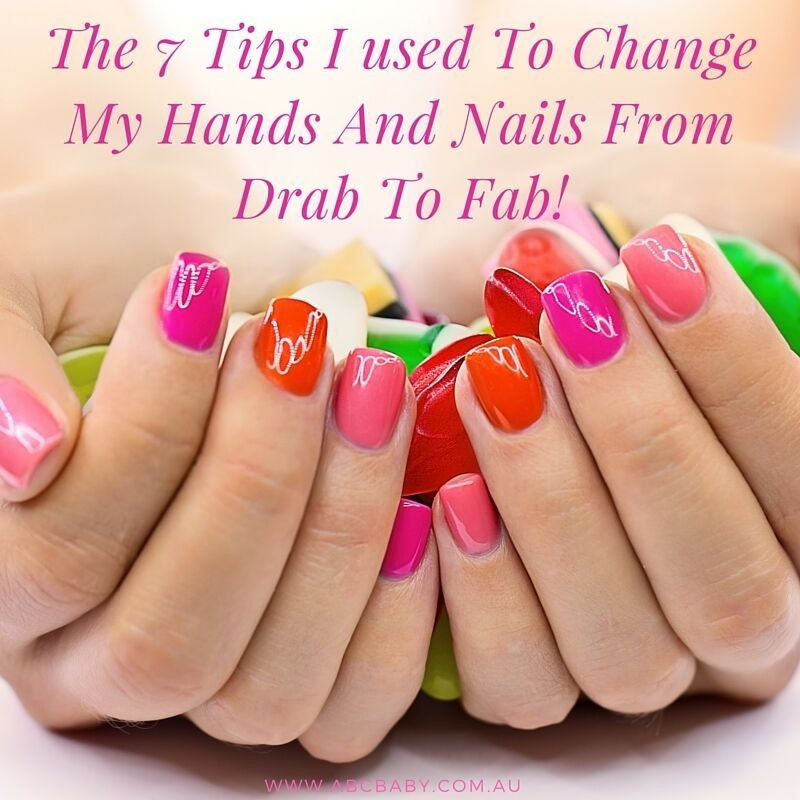 The 7 Tips I used To Change My Hands And Nails From Drab To Fab!